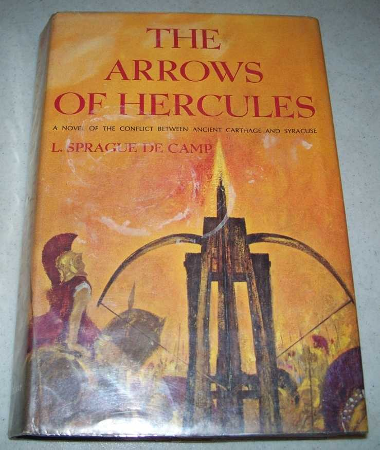 The Arrows of Hercules: A Novel of the Conflict Between Ancient Carthage and Syracuse, Sprague de Camp, L.