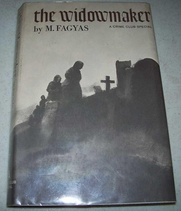 The Widowmaker, Fagyas, M.