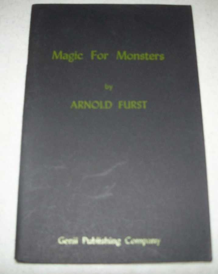 Magic for Monsters, Furst, Arnold