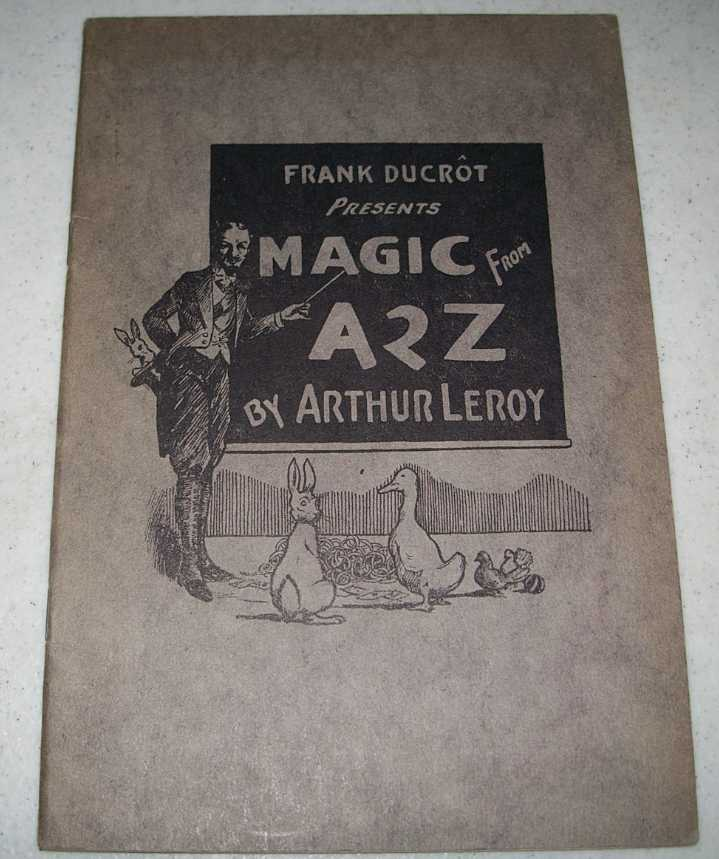 Frank Ducrot Presents Magic from A 2 Z, Leroy, Arthur