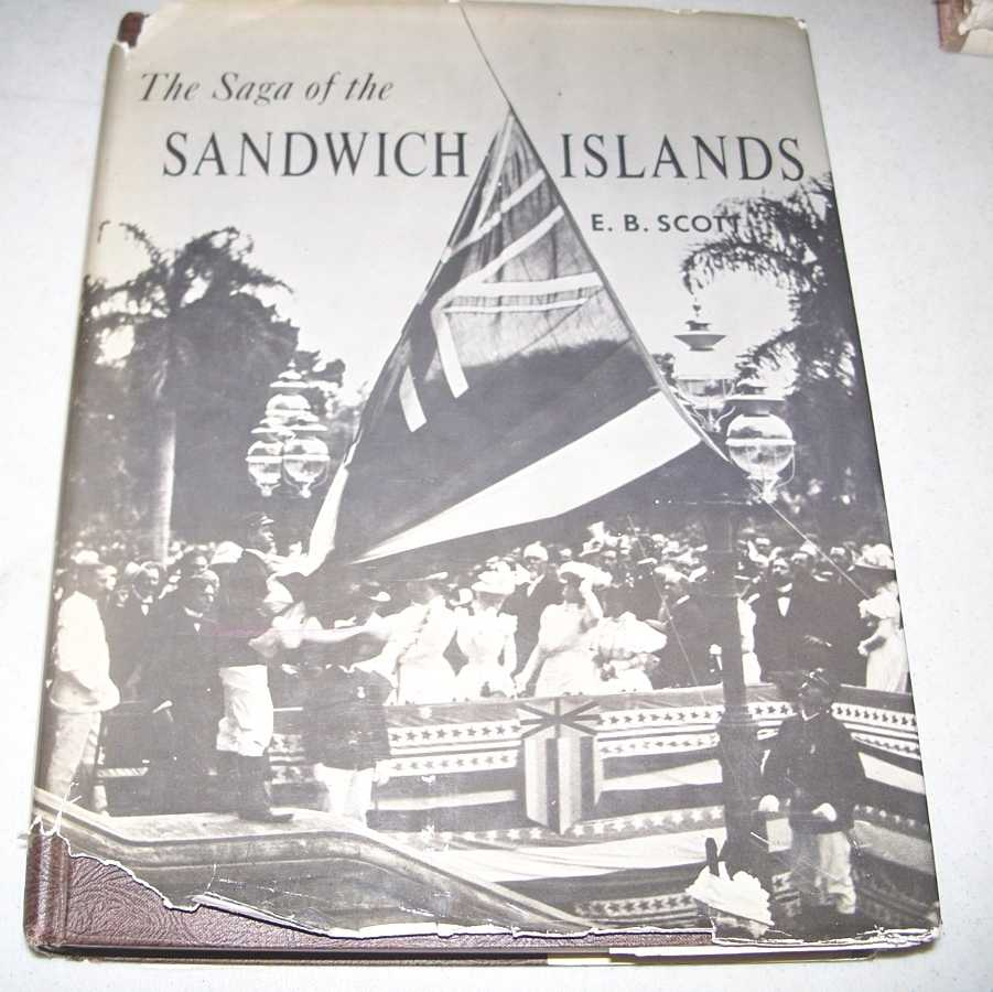The Saga of the Sandwich Islands Volume I: A Complete Documentation of Honolulu's and Oahu's Development Over One Hundred and Seventy Five Years, Scott, Edward B.