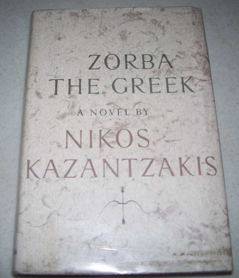 Zorba the Greek: A Novel, Kazantzakis, Nikos
