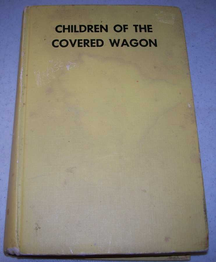 Children of the Covered Wagon: A Story of the Old Oregon Trail, Carr, Mary Jane
