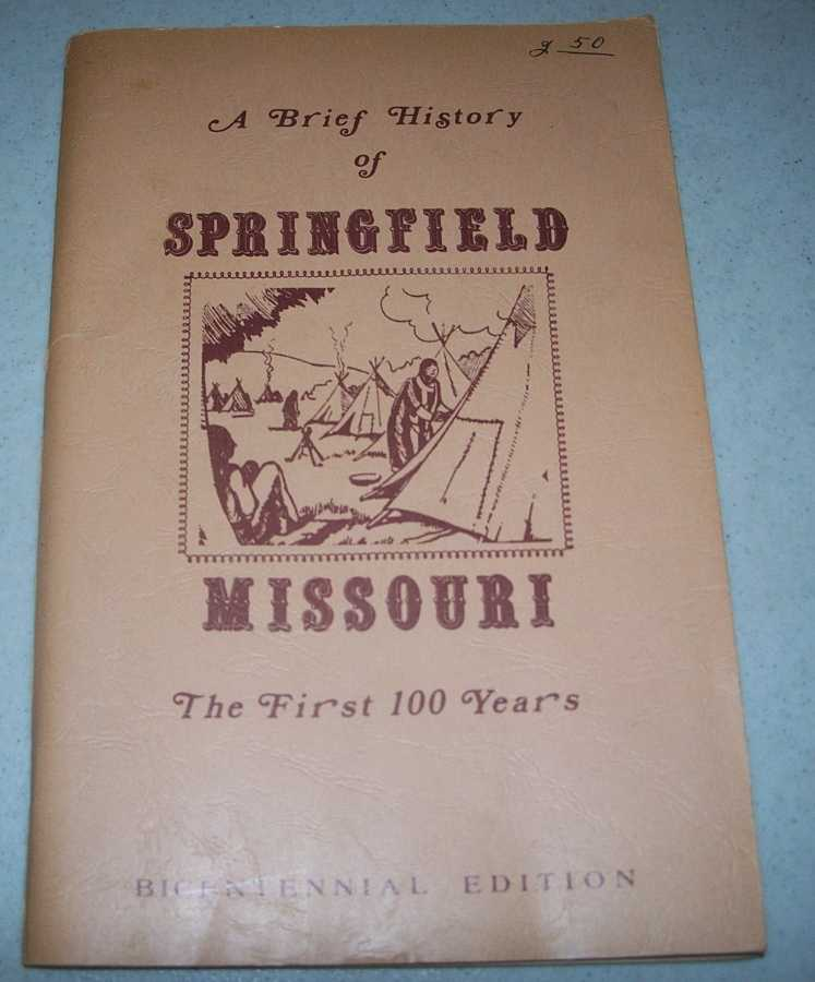 A Brief History of Springfield, Missouri: The First 100 Years, Shuck, Kenneth M.