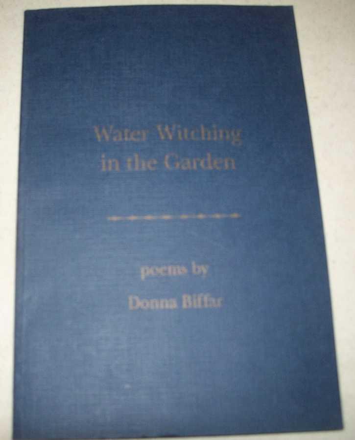 Water Witching in the Garden, Biffar, Donna