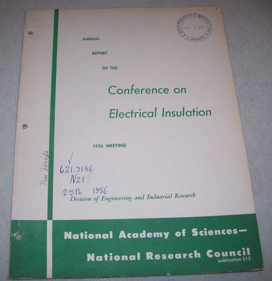 Annual Report of the Conference on Electrical Insulation, 1956 Meeting, N/A