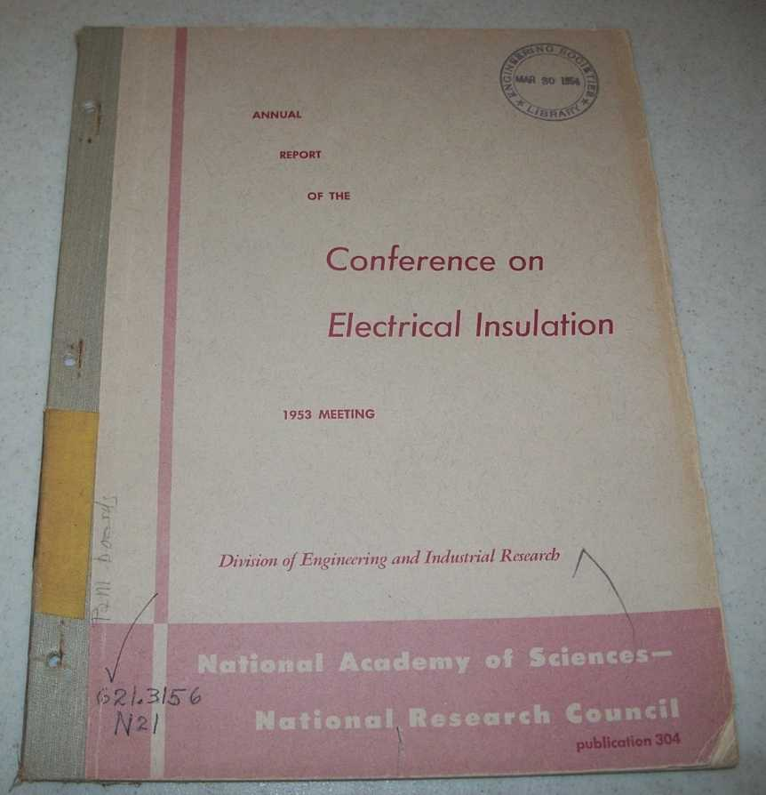 Annual Report of the Conference on Electrical Insulation, 1953 Meeting, N/A