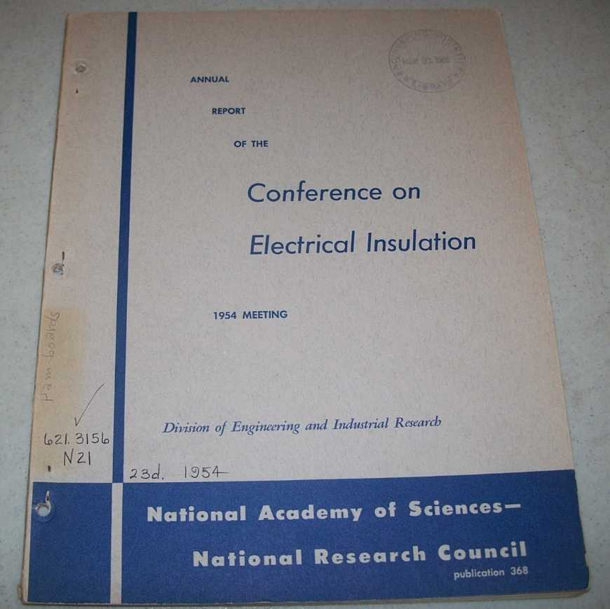 Annual Report of the Conference on Electrical Insulation, 1954 Meeting, N/A