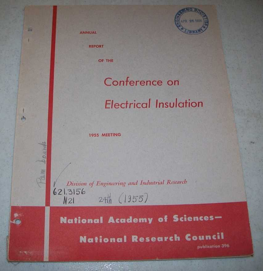 Annual Report of the Conference on Electrical Insulation, 1955 Meeting, N/A