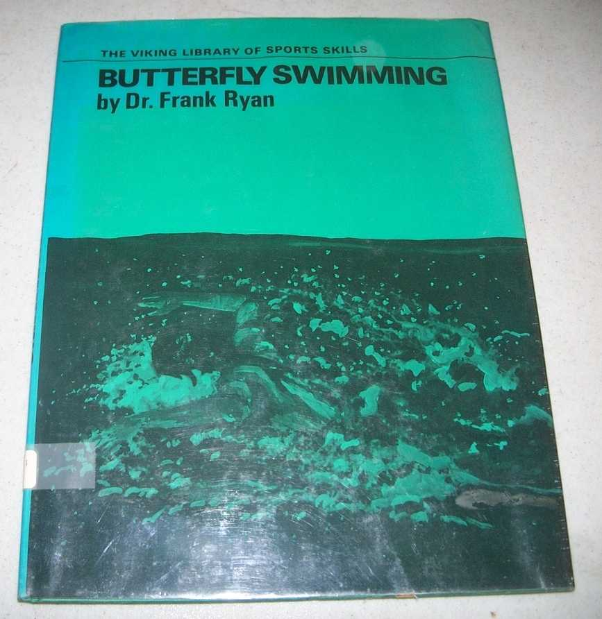 Butterfly Swimming (The Viking Library of Sports Skills), Ryan, Dr. Frank