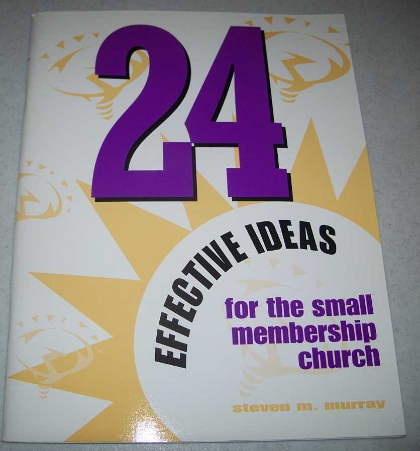 24 Effective Ideas for the Small Membership Church, Murray, Steven M.