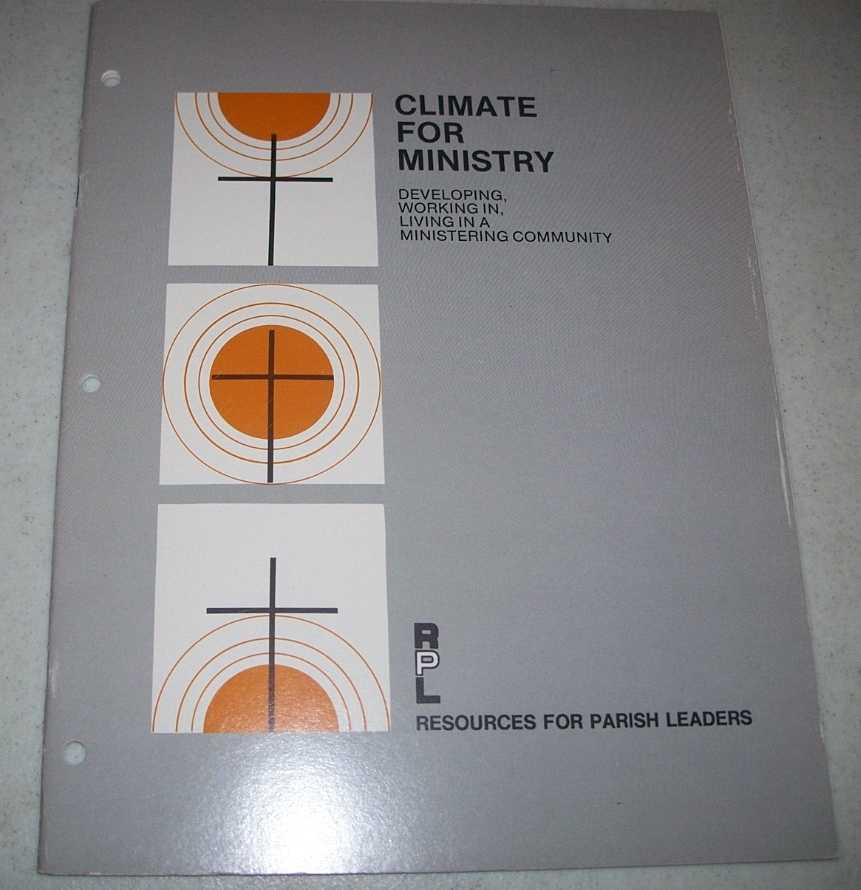 Climate for Ministry: Developing, Working in, Living in a Ministering Community, McWilliams, Judith; Klos, Frank W. (ed.)