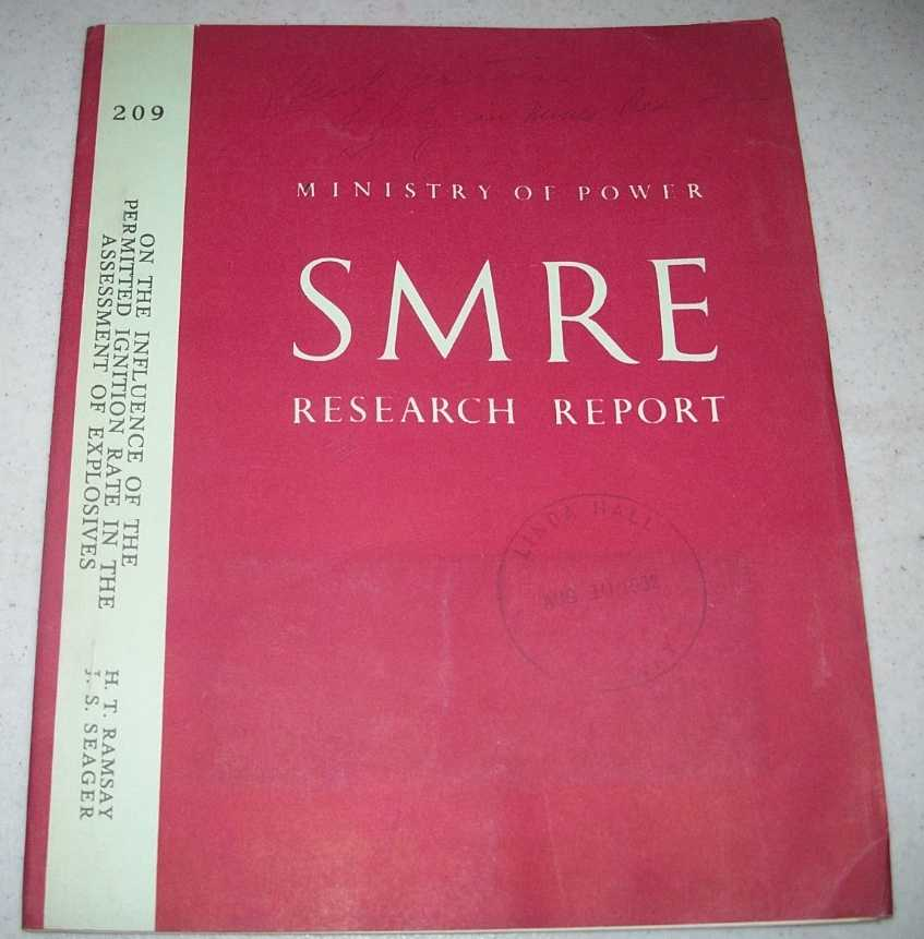 On the Influence of the Permitted Ignition Rate in the Assessment of Explosives (Ministry of Power SMRE Research Report 209), Ramsay, H.T. and Seager, H.S.