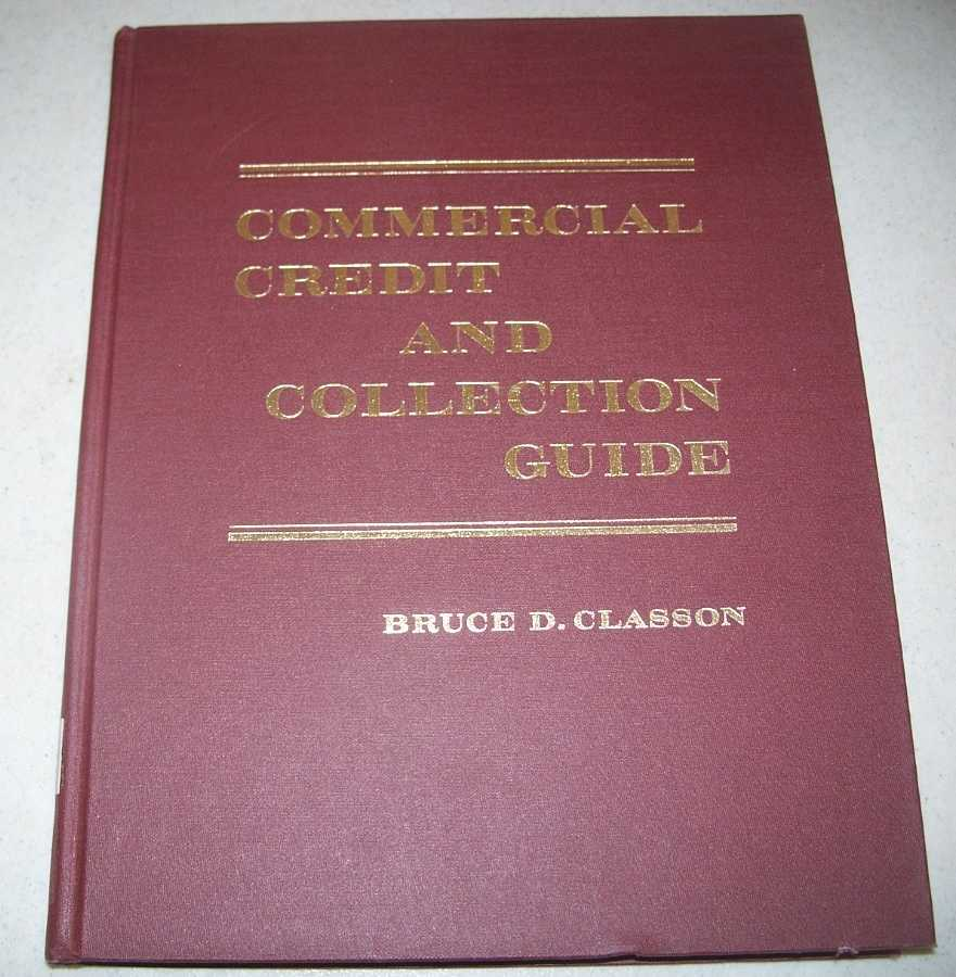 Commercial Credit and Collection Guide, Classon, Bruce D.