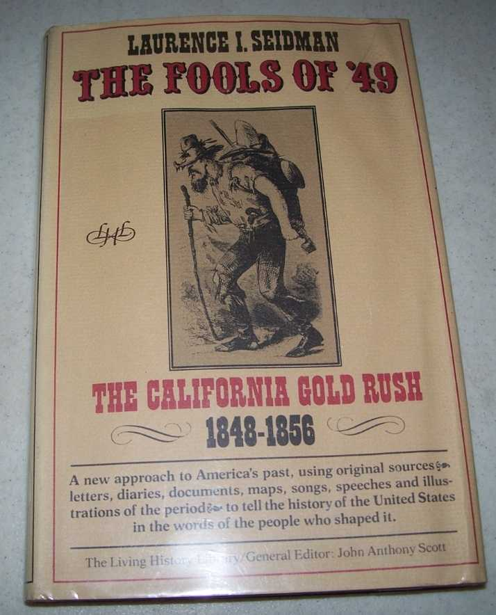 The Fools of '49: The California Gold Rush 1848-1856, Seidman, Laurence I.