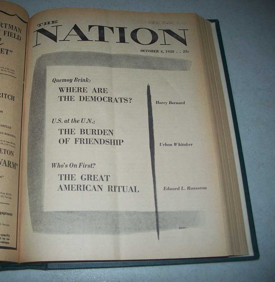 The Nation (Newspaper): America's Leading Liberal Weekly Volume 187, July-December 1958 Bound Volume, Various