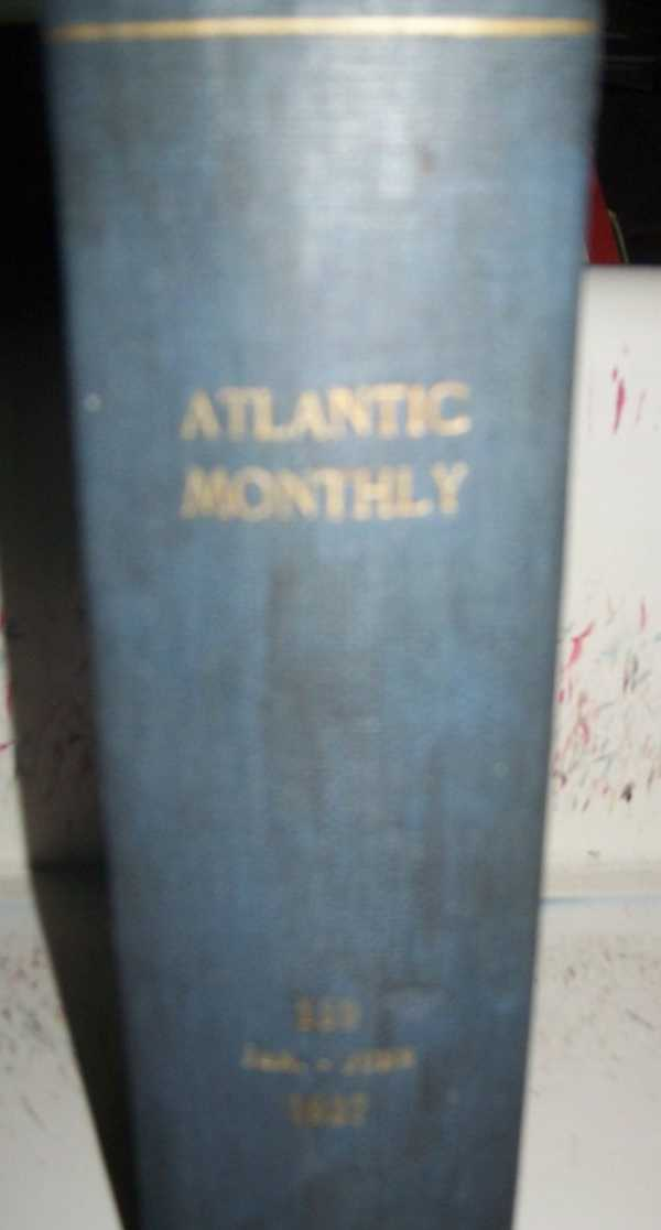 The Atlantic Monthly Magazine Volume 159, January-June 1937 Bound Together, Various