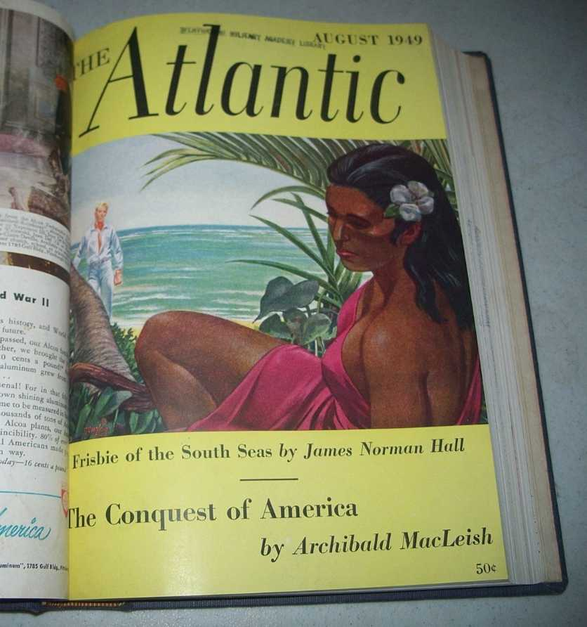 The Atlantic Monthly Magazine Volume 184, July-December 1949 Bound Together, Various