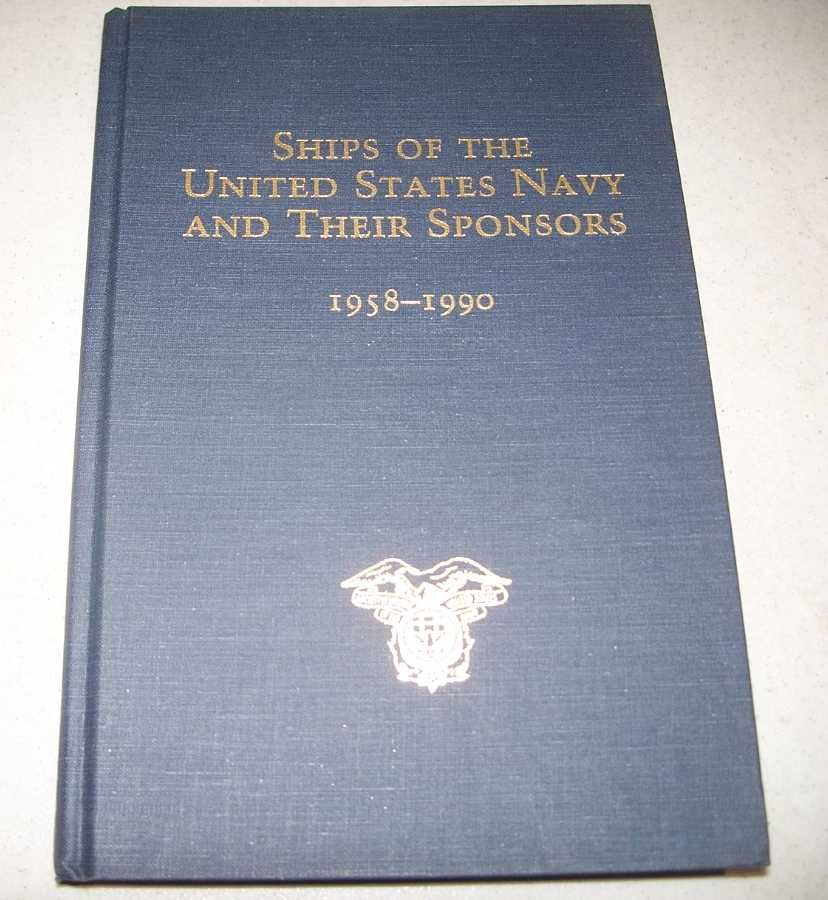 Ships of the United States Navy and Their Sponsors 1958-1990, Jackson, Marylin Moore and Beecher, John D.