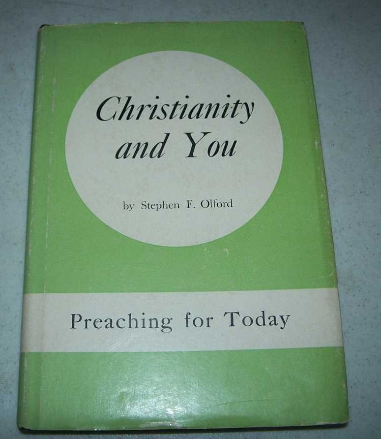 Christianity and You: Preaching for Today, Olford, Stephen F.