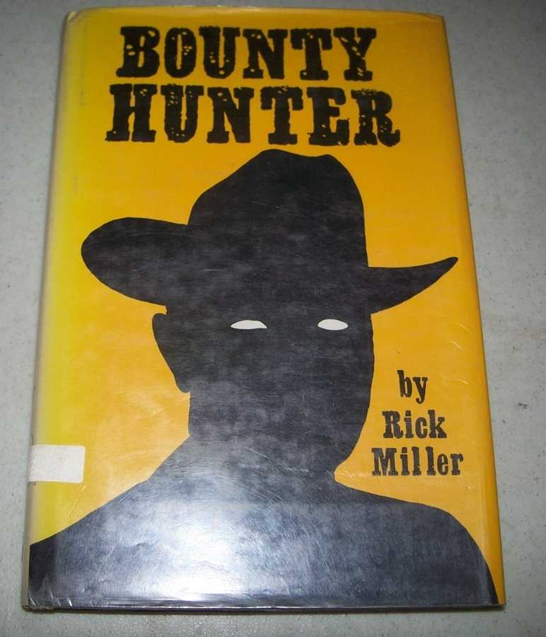 Bounty Hunter (The Early West), Miller, Rick