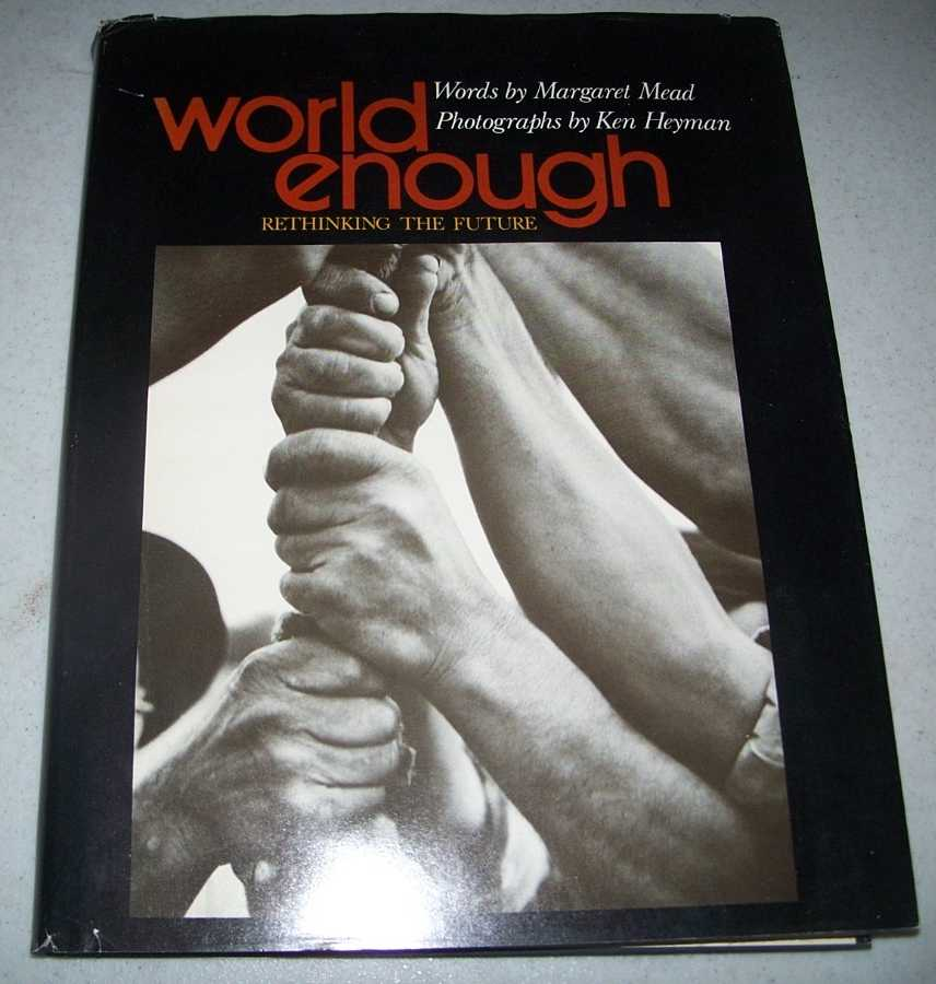 World Enough: Rethinking the Future, Mead, Margaret