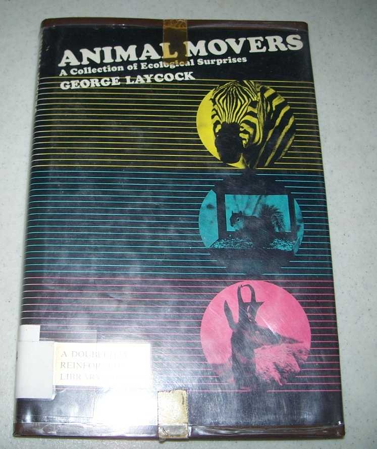 Animal Movers: A Collection of Ecological Surprises, Laycock, George