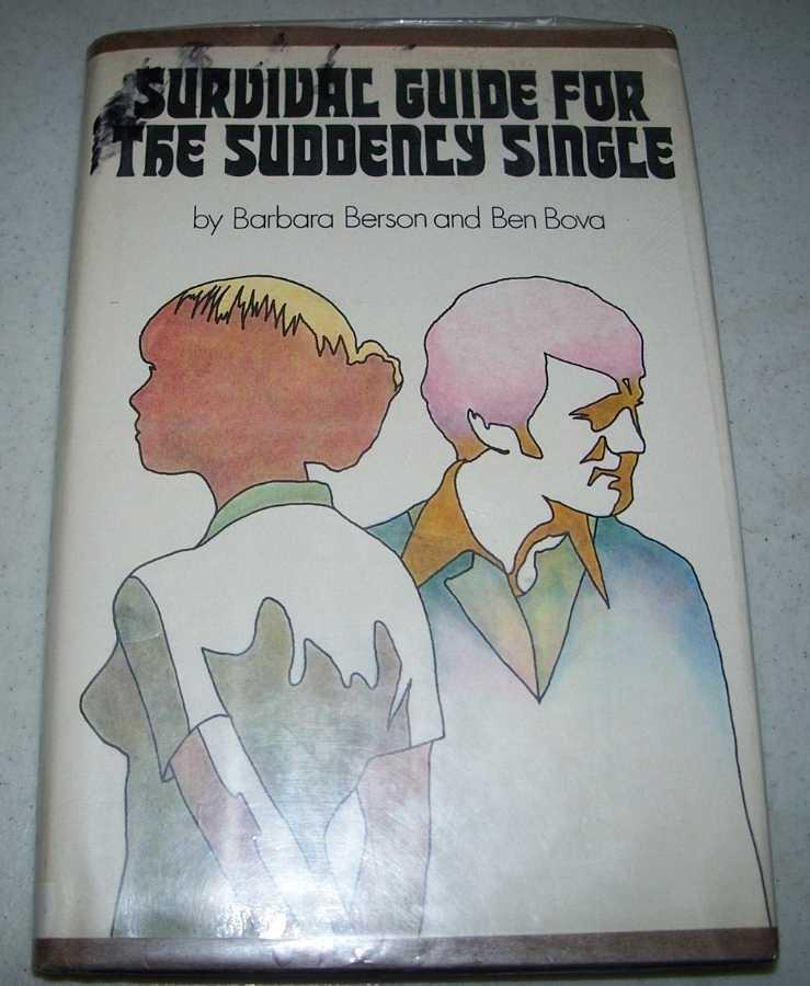 Survival Guide for the Suddenly Single, Berson, Barbara and Bova, Ben