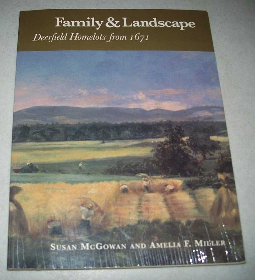 Family & Landscape: Deerfield Homelots from 1671, McGowan, Susan and Miller, Amelia F.