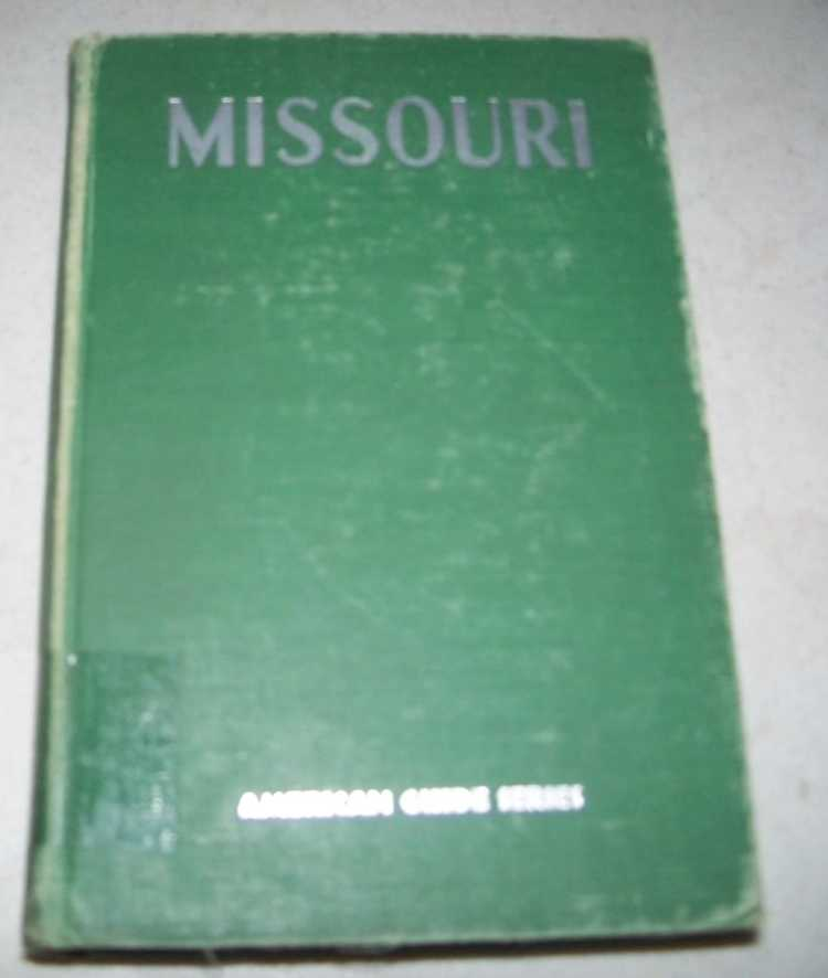 Missouri: A Guide to the Show Me State (American Guide Series), N/A