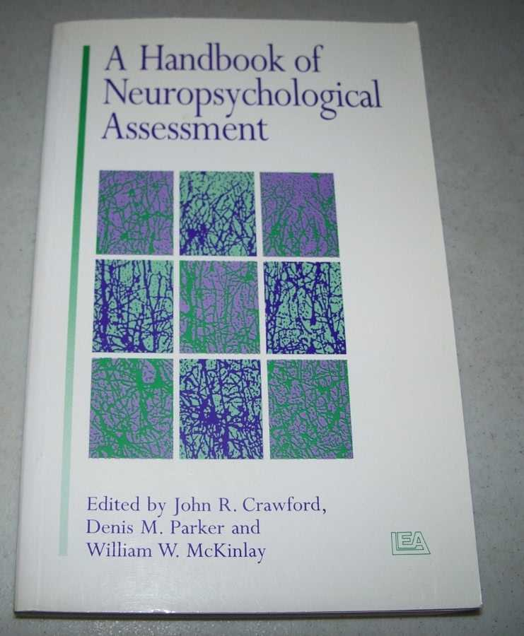 A Handbook of Neuropsychological Assessment, Crawford, John R.; Parker, Denis M.; McKinlay, William W. (ed.)