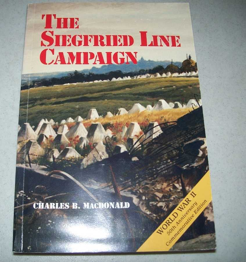 The Siegfried Line Campaign (United States Army in World War II, the European Theater of Operations), MacDonald, Charles B.