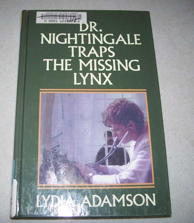 Dr. Nightingale Traps the Missing Lynx: A Deirdre Quinn Nightingale Mystery (Large Print Edition), Adamson, Lydia