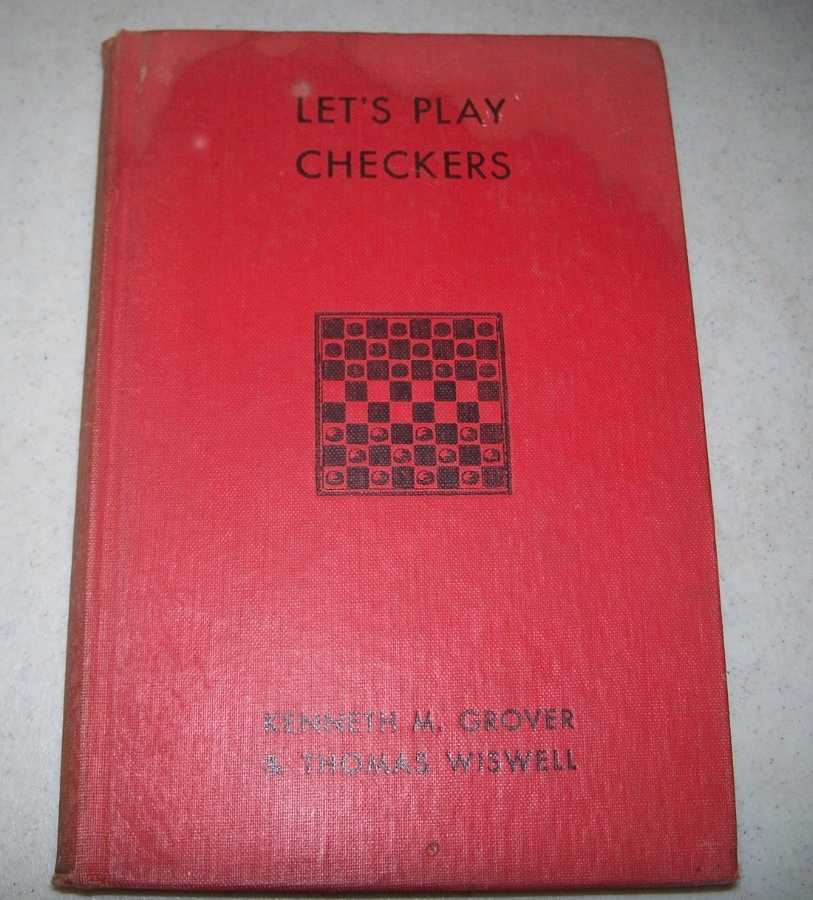 Let's Play Checkers: A Progressive Guide for the Student, Grover, Kenneth M. and Wiswell, Tommie