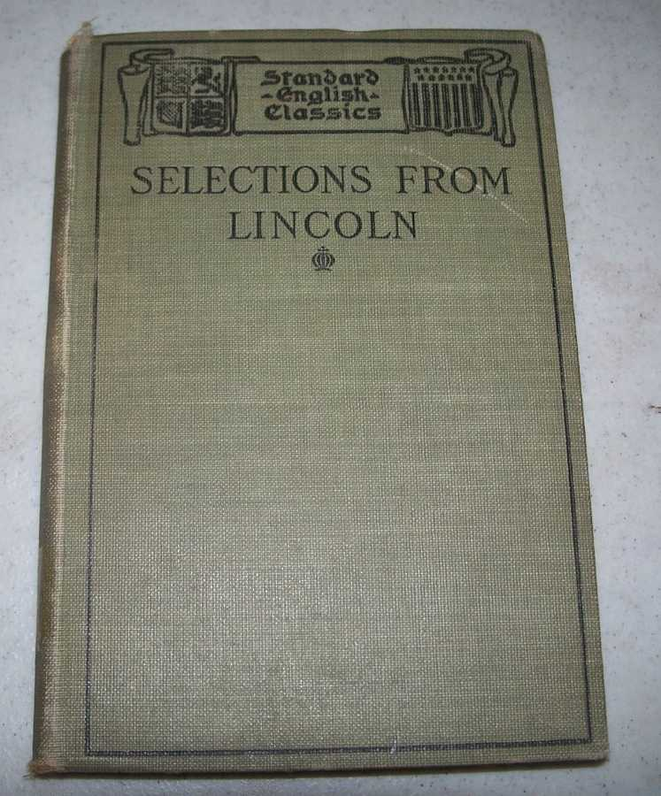 Selections from the Letters, Speeches and State Papers of Abraham Lincoln (Standard English Classics), Lincoln, Abraham; Tarbell, Ida M. (ed.)