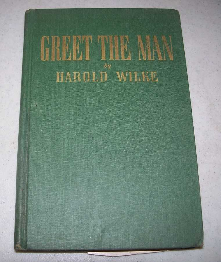Greet the Man, Wilke, Harold