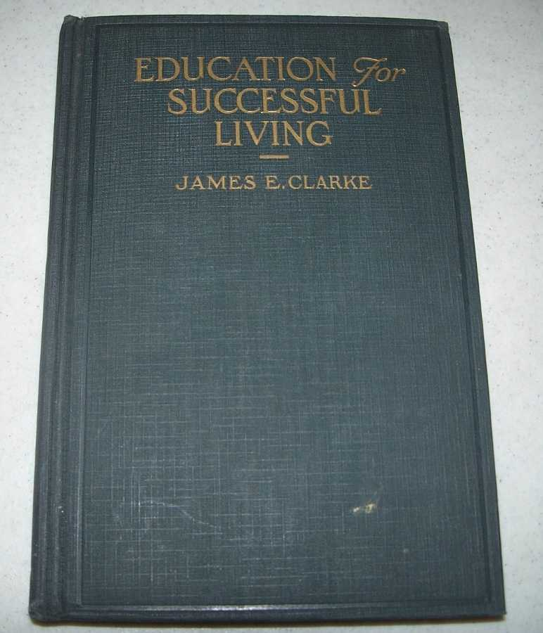 Education for Successful Living, Clarke, James E.