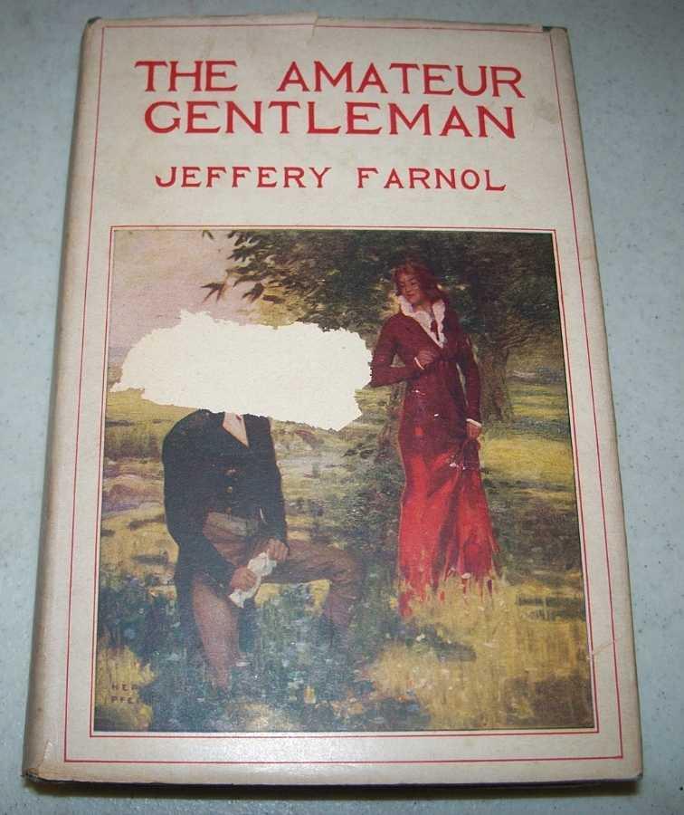 The Amateur Gentleman, Farnol, Jeffery