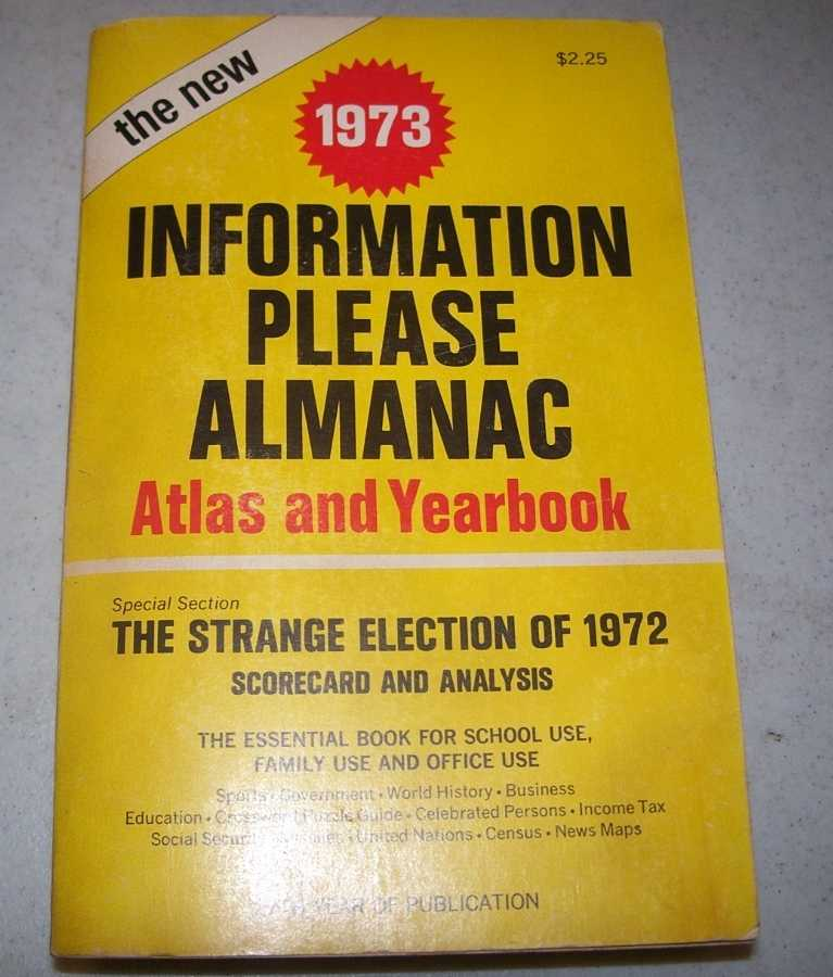 1973 Information Please Almanac Atlas and Yearbook, Golenpaul, Dan (ed.)