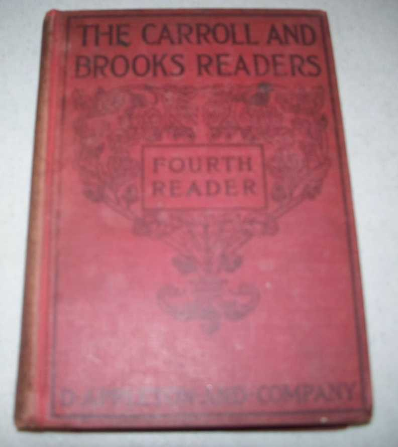 A Fourth Reader (The Carroll and Brooks Readers), Carroll, Clarence F. and Brooks, Sarah C.