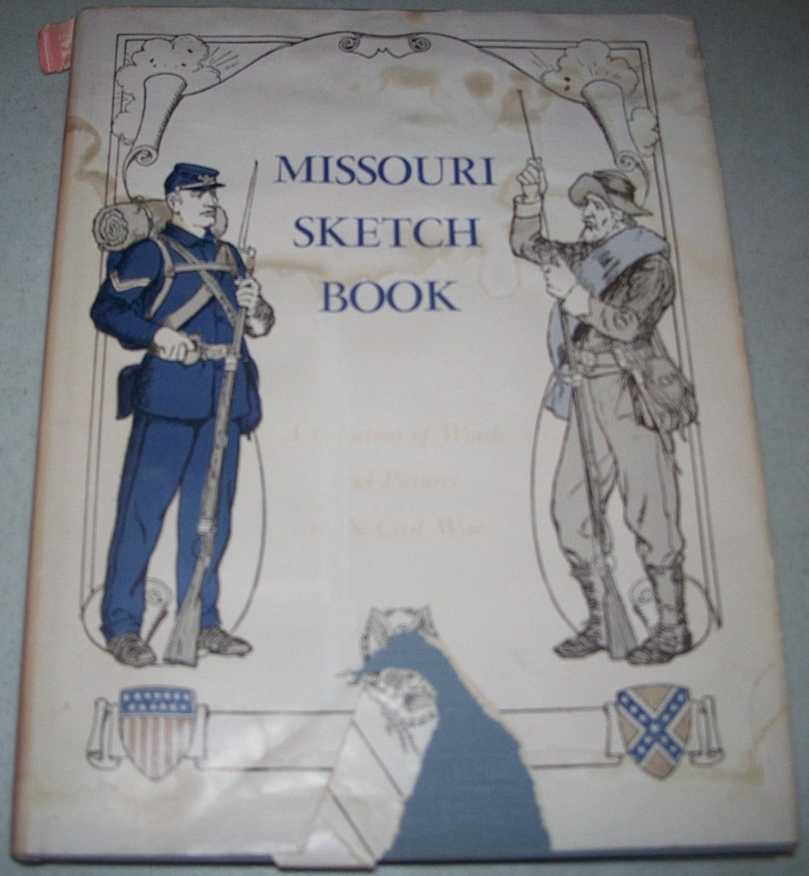 Missouri Sketch Book: A Collection of Words and Pictures of the Civil War, Edom, Clifton C.