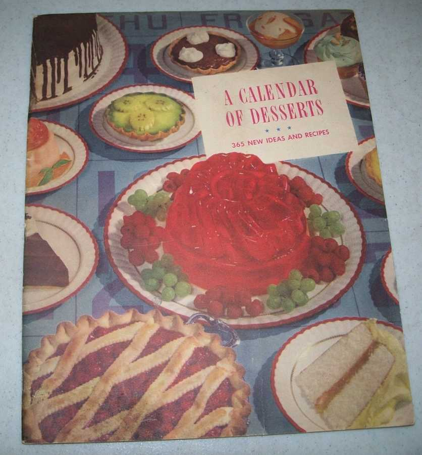 A Calendar of Desserts: 365 New Ideas and Recipes, N/A