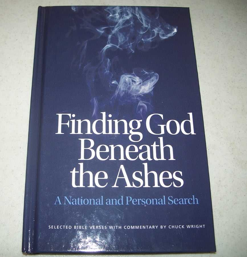Finding God Beneath the Ashes: A National and Personal Search, Wright, Chuck