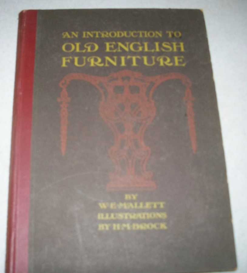 An Introduction to Old English Furniture, Mallett, W.E.