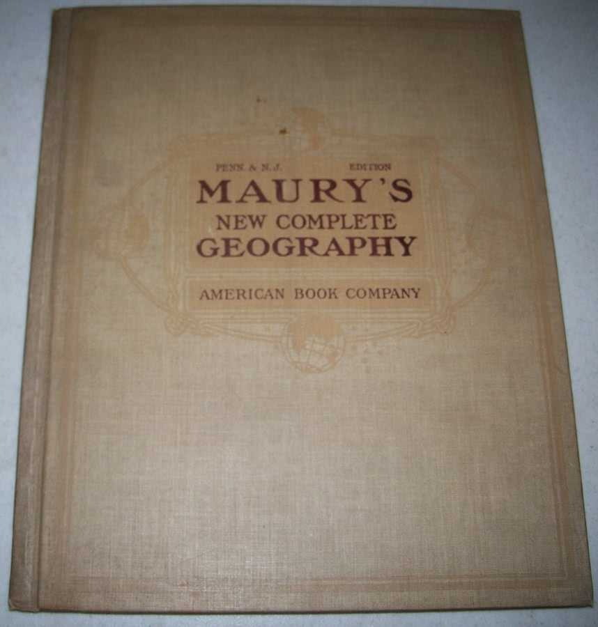 Maury's New Complete Geography (The Maury Geographical Series), Maury, M.F.