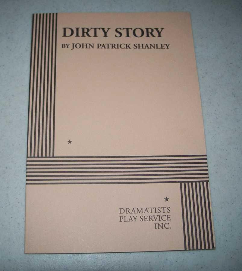 Dirty Story, Shanley, John Patrick
