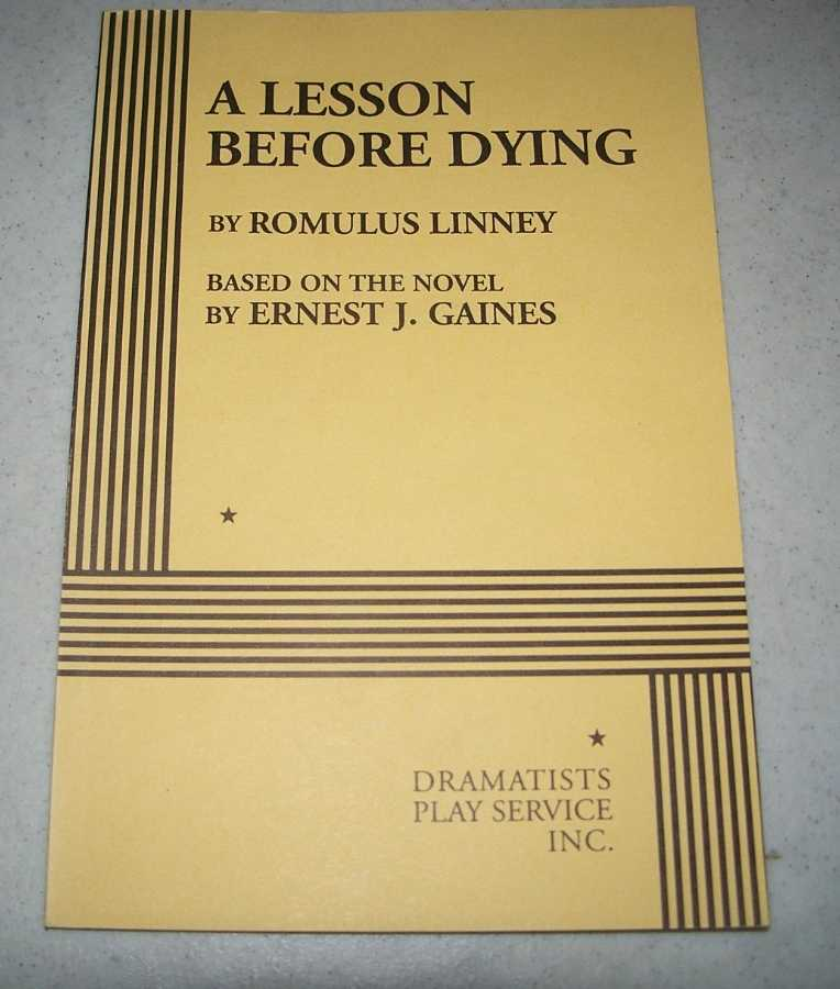 A Lesson Before Dying, Linney, Romulus; Gaines, Ernest J.