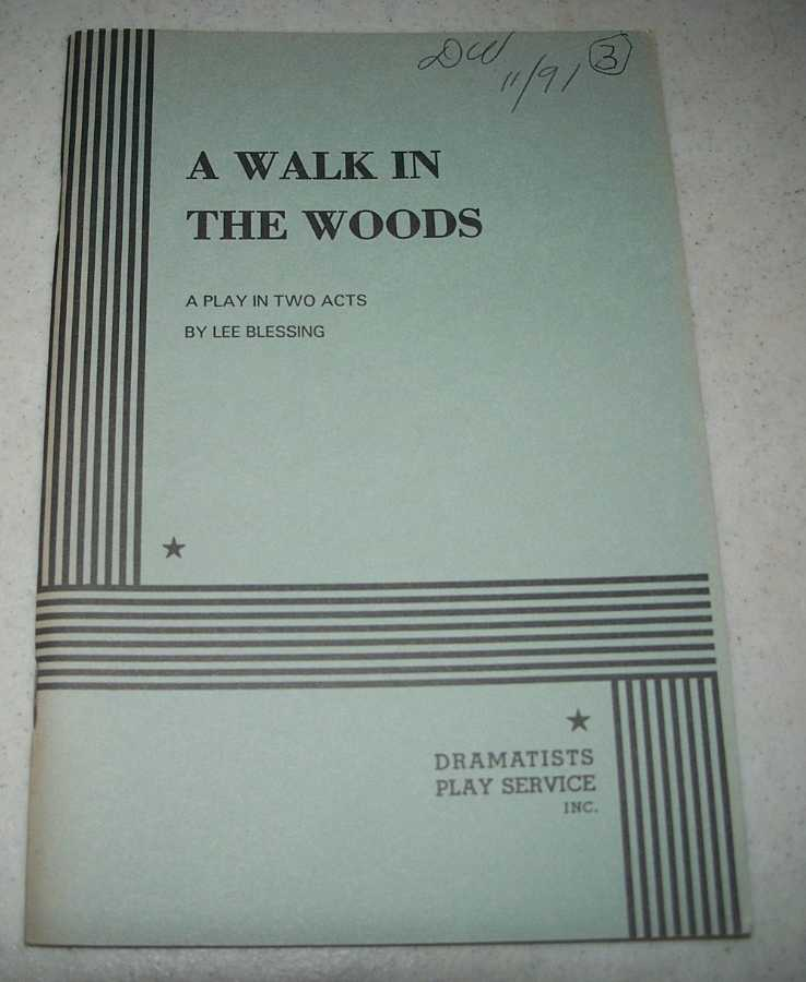 A Walk in the Woods: A Play in Two Acts, Blessing, Lee
