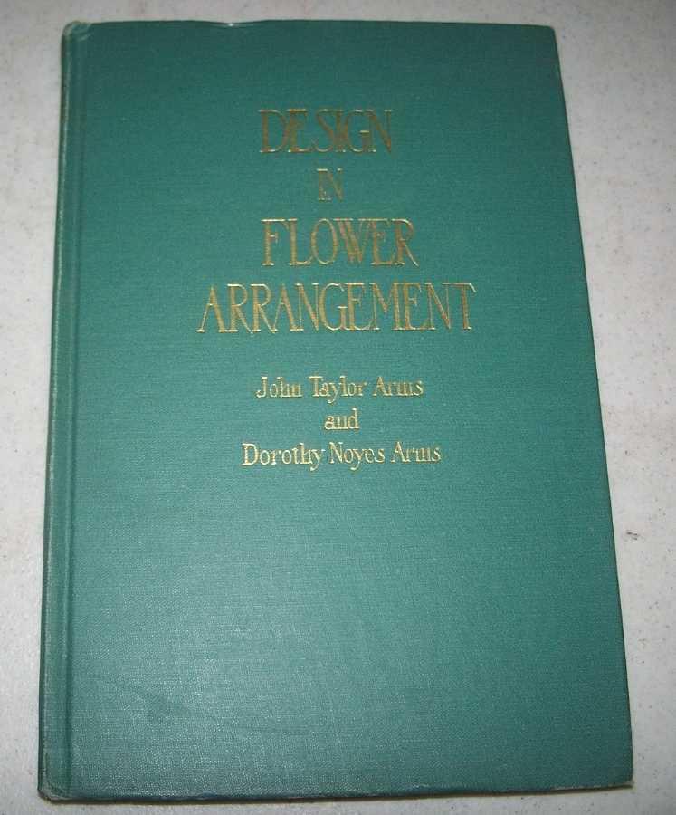 Design in Flower Arrangement, Arms, John Taylor and Dorothy Noyes