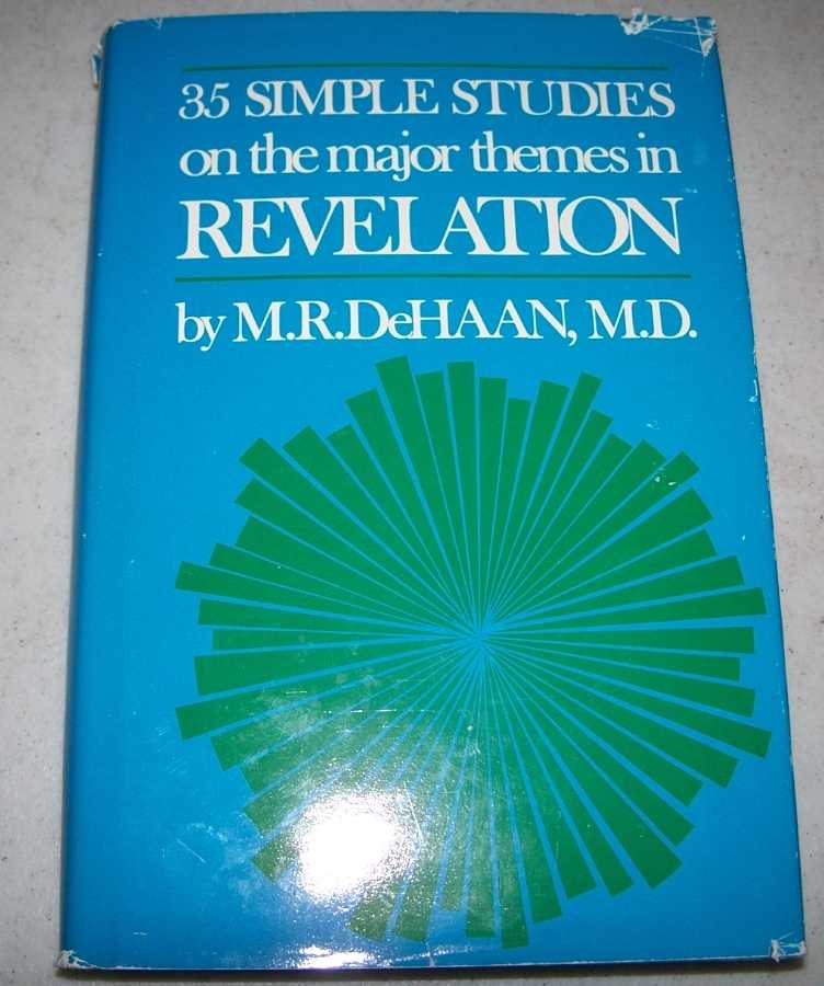 35 Simple Studies on the Major Themes in Revelation, DeHaan, M.R.